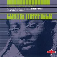 Кертис Мэйфилд Curtis Mayfield. Short Eyes / Do It All Night curtis mayfield curtis mayfield curtis