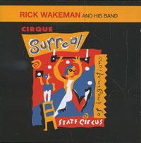 Рик Уэйкман Rick Wakeman. Cirque Surreal рик уэйкман the english rock ensemble rick wakeman and the english rock ensemble no earthly connection