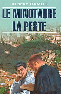 Albert Camus Le minotaure. La peste