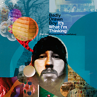 Badly Drawn Boy Badly Drawn Boy. It's What I'm Thinking. Part One: Photographing Snowflakes badly drawn boy badly drawn boy one plus one is one