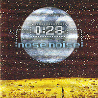 """0:28"" 0:28. Nose Noise"