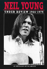 Neil Young: Under Review 1966-1975 neil williamson elaine gallagher cameron johnston thirty years of rain