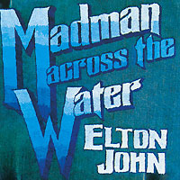 Элтон Джон Elton John. Madman Across The Water voeller john g water safety and water infrastructure security