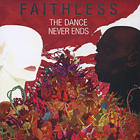 Faithless Faithless. The Dance Never Ends (2 CD) discofox dance party 2 cd