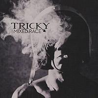 Трики Tricky. Mixed Race трики tricky knowle west boy