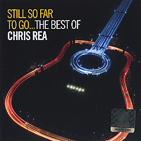 Крис Ри Chris Rea. Still So Far To Go... The Best Of Chris Rea (2 CD) chris rea chris rea the very best of 2 lp