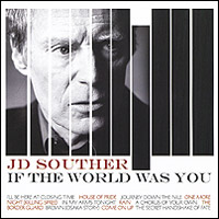 цена на J.D. Souther JD Souther. If The World Was You