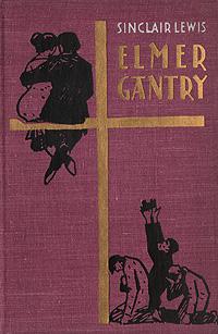Sinclair Lewis Elmer Gantry sinclair lewis elmer gantry