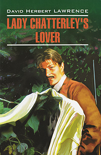 David Herbert Lawrence Lady Chatterley's Lover d h lawrence lady chatterleys lover