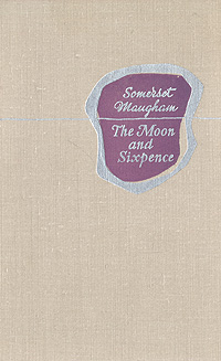 Somerset Maugham The Moon and Sixpence w somerset maugham the moon and sixpence