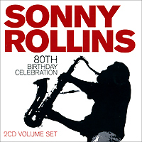 Сонни Роллинз Sonny Rollins. 80th Birthday Celebration (2 CD) цена 2017