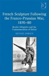 лучшая цена French Sculpture Following the Franco-Prussian War, 1870-80