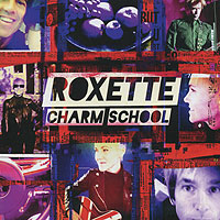 Roxette Roxette. Charm School roxette roxette a collection of roxette hits their 20 greatest songs