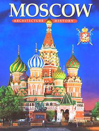Татьяна Вишневская Moscow. Architecture. History / Москва. Архитектура. История