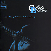 Chet Baker Quartet,Бобби Джейспер Chet Baker And His Quintet With Bobby Jaspar бобби браун bobby brown the definitive collection