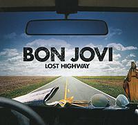 Джон Бон Джови Bon Jovi. Lost Highway. Special Edition bon jovi bon jovi keep the faith special edition