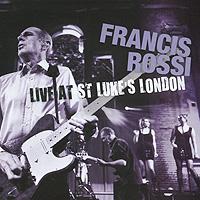 Фрэнсис Росси Francis Rossi. Live At St.Luke's London фрэнсис д торговец забвением