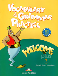 лучшая цена Elizabeth Gray, Virginia Evans Welcome Plus 3: Vocabulary and Grammar Practice