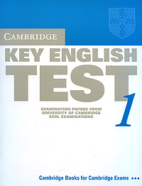 Cambridge Key English: Test 1: Examination Papers from the University of Cambridge ESOL Examinations cambridge ielts 4 examination papers from the university of cambridge esol examinations english for speakers of other languages
