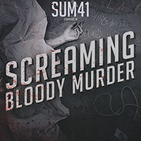 """Sum 41"" Sum 41. Screaming Bloody Murder"