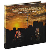 Weather Report Weather Report. Live In Berlin 1975 (CD + DVD) цена