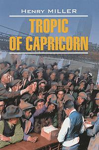 Henry Miller Tropic of Capricorn miller henry tropic of capricon