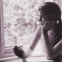 Belle & Sebastian And Sebastian. Write About Love