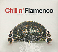 Chill N' Flamenco. Essential Flamenco Chill Out Moods тио грегорио эль боррико tio gregorio el borrico grands cantaores du flamenco volume 12