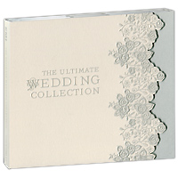 The Ultimate Wedding Collection (2 CD) элейн пэйдж elaine paige the ultimate collection 2 cd