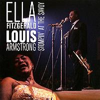 Элла Фитцжеральд,Луи Армстронг Ella Fitzgerald & Louis Armstrong. Stompin' At The Savoy элла фитцжеральд ella fitzgerald standards