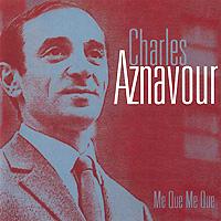 лучшая цена Шарль Азнавур Charles Aznavour. Me Que Me Que