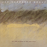 Jan Garbarek Group Jan Garbarek Group. It's Ok To Listen To The Gray Voice listen to the moon
