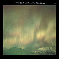 Ян Гарбарек Jan Garbarek. All Those Born With Wings цена и фото