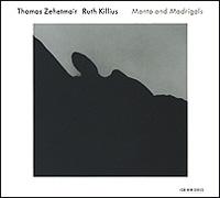 Томас Зехетмейр,Рут Киллус Tomas Zehetmair / Ruth Killius. Manto And Madrigals цена