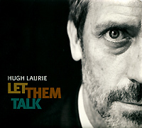 цена на Хью Лори Hugh Laurie. Let Them Talk