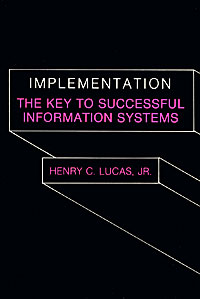Implementation: The Key to Successful Information Systems implementation the key to successful information systems
