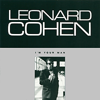 Леонард Коэн Leonard Cohen. I'm Your Man leonard cohen i m your man motion picture soundtrack