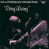Элла Фитцжеральд,Джо Пасс Ella Fitzgerald And Joe Pass. Easy Living элла фитцжеральд ella fitzgerald standards