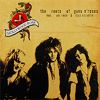 Hollywood Rose,Axl Rose,Изи Стрэдлин Hollywood Rose Feat. Axl Rose & Izzy Stradlin. The Roots Of Guns 'n' Roses (LP) axl usa sro artist off white