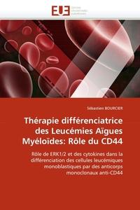 Therapie differenciatrice des Leucemies Aigues Myeloides: Role du CD44