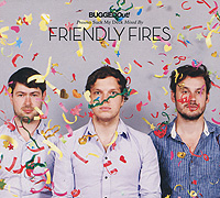 Bugged Out! Presents Suck My Deck. Mixed By Friendly Fires friendly fires friendly fires pala