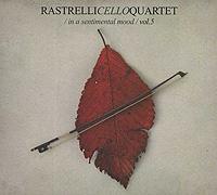 Rastrelli Cello Quartet Rastrelli Cello Quartet. In А Sentimental Mood. Vol.5 j rastrelli laudate dominum in g major