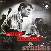 Чет Бейкер,Strings Chet Baker & Strings (LP) чет бейкер strings chet baker