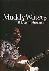 Muddy Waters: Live In Montreal