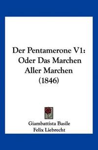 Der Pentamerone V1: Oder Das Marchen Aller Marchen (1846)
