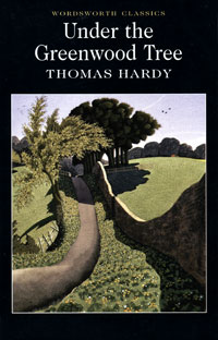 Under the Greenwood Tree thomas hardy under the greenwood tree or the mellstock quire