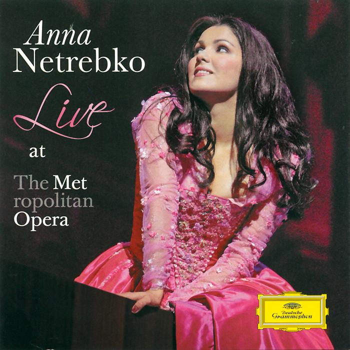 Анна Нетребко,The Metropolitan Opera Orchestra And Chorus Anna Netrebko. Live At The Metropolitan Opera origin metropolitan 345710