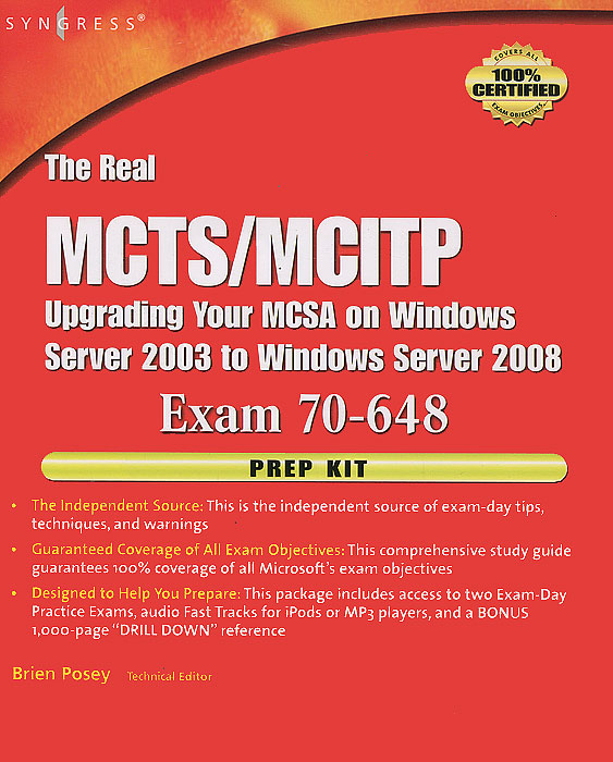 The Real MCTS/MCITP: Upgrading Your MCSA on Windows Server 2003 to Windows Server 2008: Exam 70-648: Prep Kit (+ CD-ROM) mcsa mcse implementing and managing exchange server 2003 exam cram 2