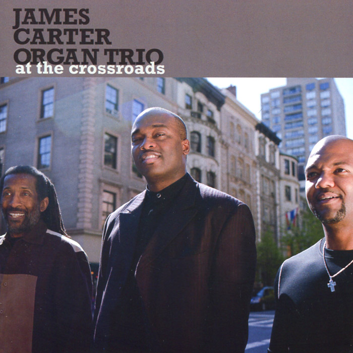 James Carter Organ Trio. At The Crossroads two poets at crossroads