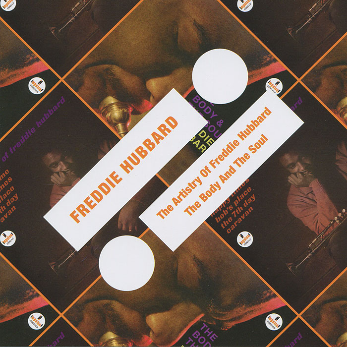 Фредди Хаббард Freddie Hubbard. The Artistry Of Freddie Hubbard / The Body And The Soul the mother of invention the legacy of barbara marx hubbard and the future of you